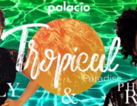 AU PALACIO : SOIREE TROPICALE PARADISE – Agenda soirées antillaises Paris