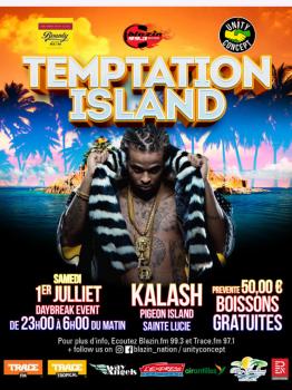 KALASH: TEMPTATION ISLAND – 1er Juillet Ste-Lucie