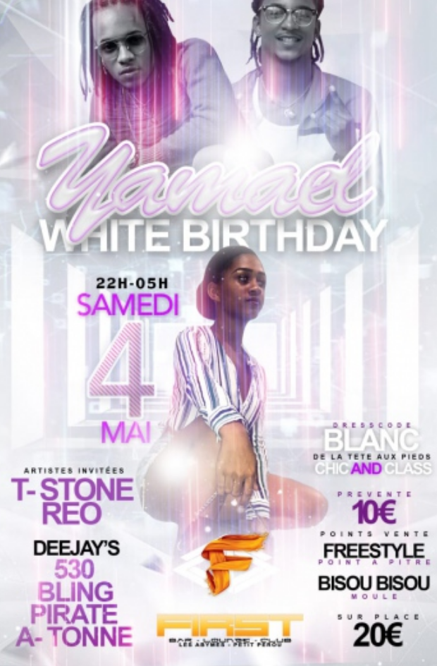 YAMAEL WHITE BIRTHDAY – SOIREE GUADELOUPE 4 MAI