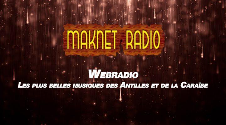 Maknet Radio – Les plus belles musiques des Antilles, de la Caraibe et du monde….Latin Jazz, Salsa, Zouk