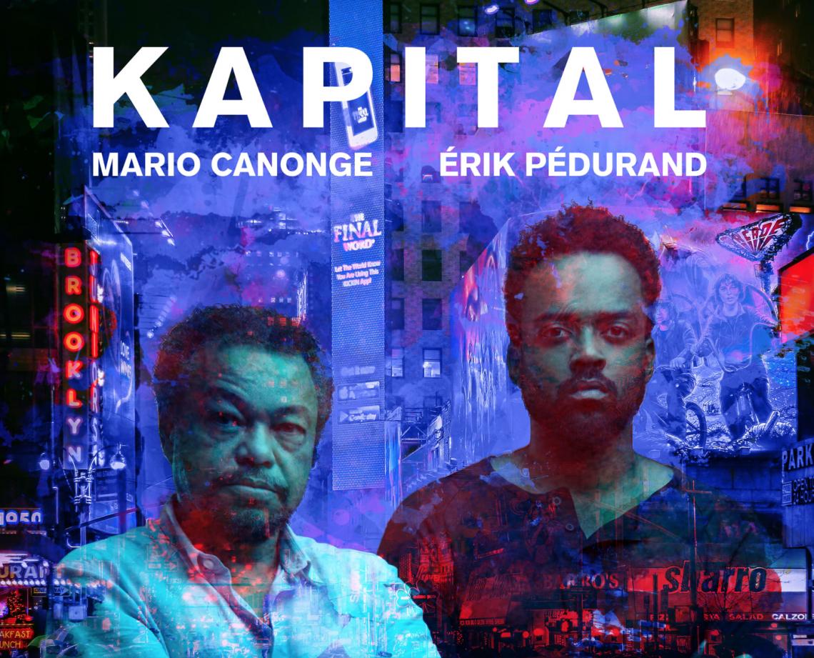«Kapital» : Nouvel opus de choc pour Mario Canonge et Erik Pédurand